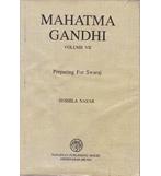 MAHATMA GANDHI Vol-7 PREPARING FOR SWARAJ